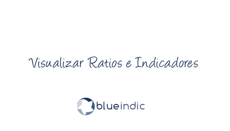 Visualizar Ratios e Indicadores